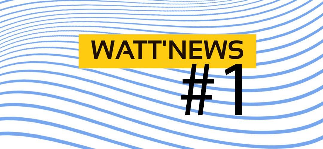 WATT'NEWS #1